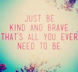 Image result for be brave and just be me