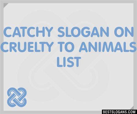 catchy  cruelty  animals slogans list taglines