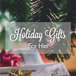 Christmas Gifts for Him Memorable Gifts Blog
