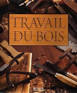 Video Travail Du Bois : le travail du bois free ebooks download ~ Dailycaller-alerts.com Idées de Décoration