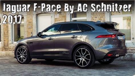 Jaguar F Pace Modification 2017 jaguar f pace tuned by ac schnitzer
