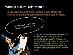 Cultural relati... Cultural Relativism