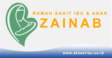 lowongan rumah sakit ibu anak zainab juli