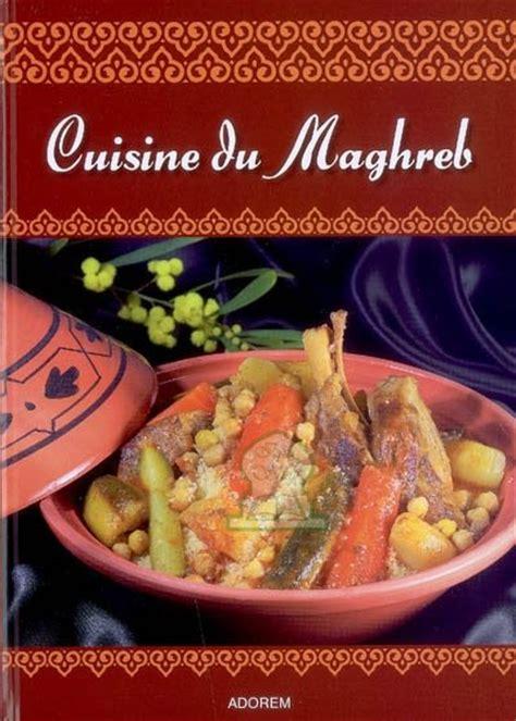 cuisine maghreb cuisine du maghreb bellahsen fabien rouche daniel
