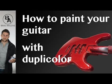 How To Paint Your Guitar With Duplicolor Spray Cans Youtube