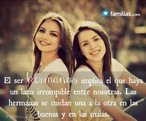 El ser hermanas Frases de hermanas Hermanas Familias