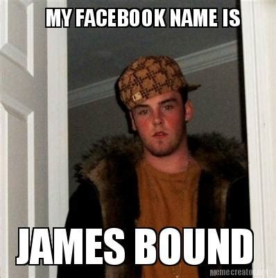 Facebook Meme Creator - meme creator my facebook name is james bound meme generator at memecreator org