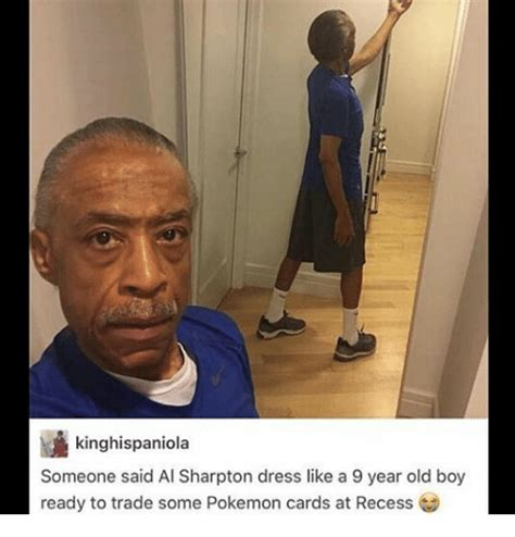 Al Sharpton Memes - kinghispaniola someone said al sharpton dress like a 9 year old boy ready to trade some pokemon