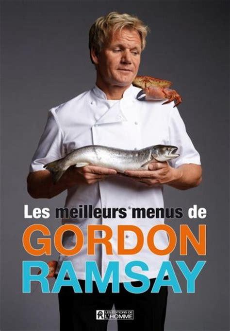 livre cuisine gordon ramsay livre de cuisine gordon ramsay gourmandise en image