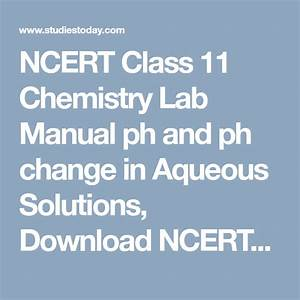Ncert Class 11 Chemistry Lab Manual Ph And Ph Change In