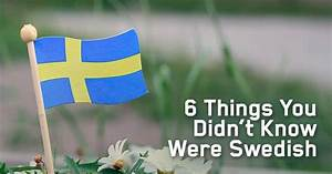 """The term """"Made in Sweden"""" probably conjures up images of ..."""