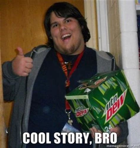Know Your Meme Cool Story Bro - image 100761 cool story bro know your meme
