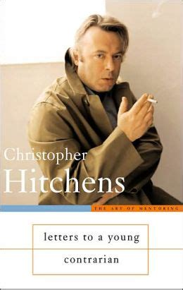 letters to a contrarian letters to a contrarian by christopher hitchens