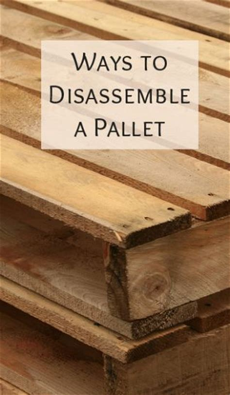 ways  disassemble  pallet pallets