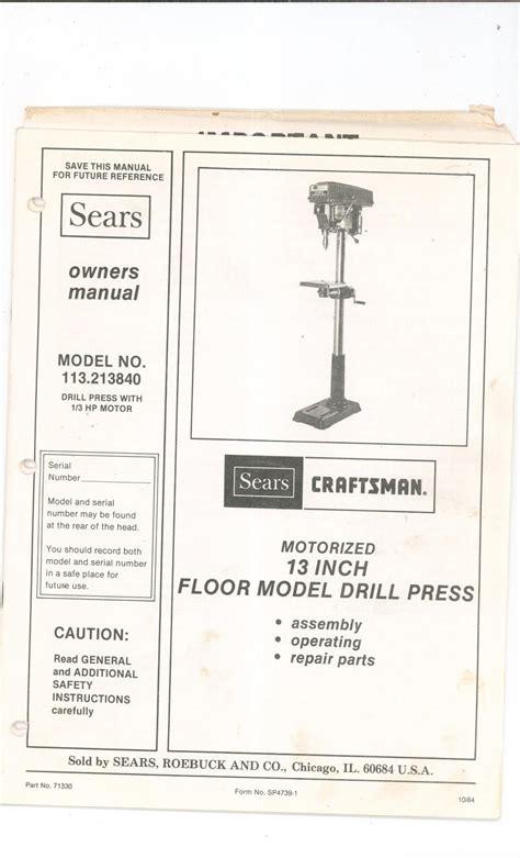 Sears Floor Manual by Sears Craftsman 13 Inch Floor Model Drill Press Owners