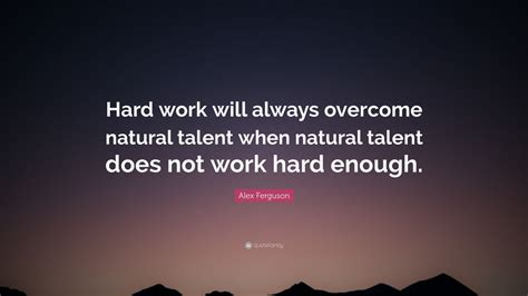 alex ferguson quote hard work   overcome