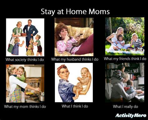 Stay At Home Mom Meme - stay at home mom meme