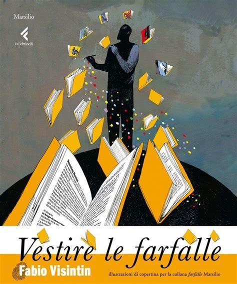 Libreria Feltrinelli Mestre by Feltrinelli Vestire Le Farfalle Dna Italia Agenzia