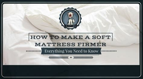 how to make mattress firmer how to make a soft mattress firmer everything you need to