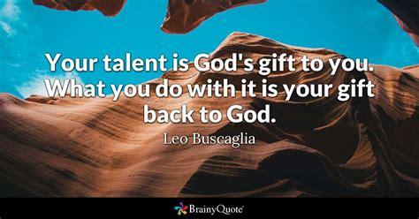 leo buscaglia  talent  gods gift