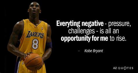 kobe bryant quote everyting negative pressure