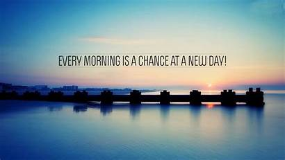 Wallpapers Quotes Landscape Inspirational Chances Quote Morning