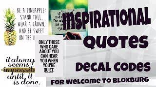 roblox bloxburg inspirational quotes decal ids