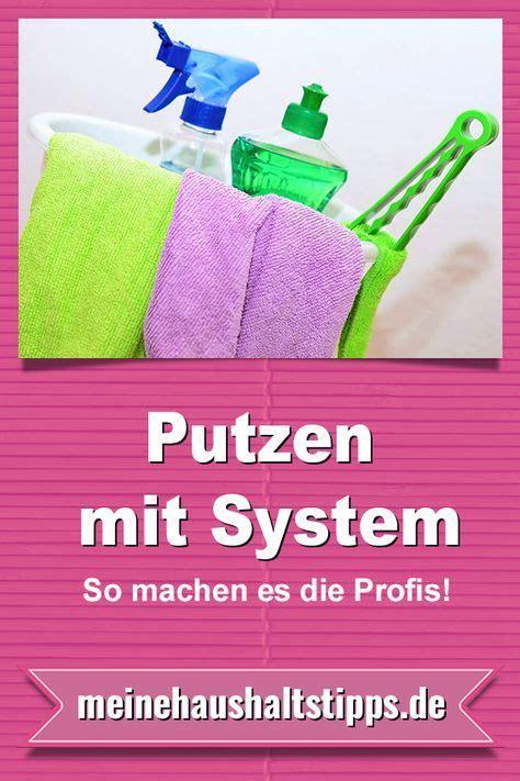 Aufräumen Und Putzen Mit System by Putzen Mit System So Machen Es Die Profis