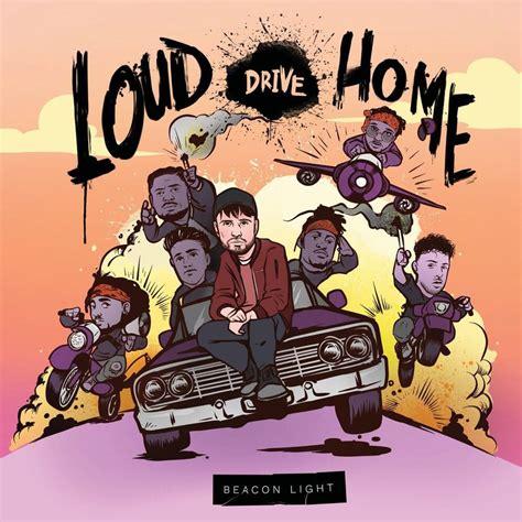 beacon light loud drive home lyrics genius lyrics