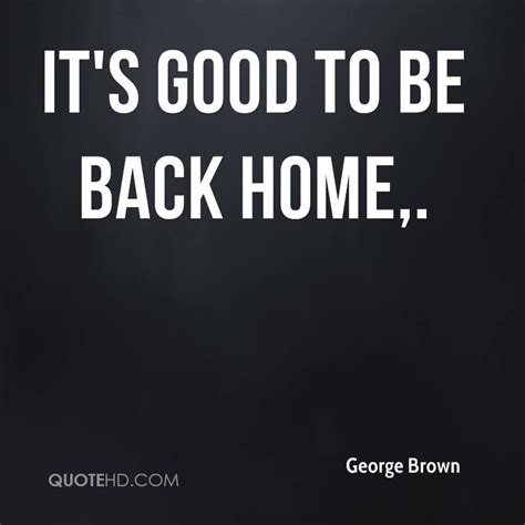 Good Back Home Quotes