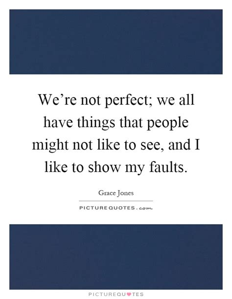Were Not All Perfect Quotes