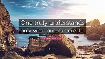 Vico Giambattista Understands Truly Create Quotes Quote