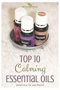 Top 10 Calming Essential Oils  And How To Use Them