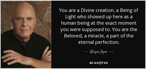 wayne dyer quote    divine creation