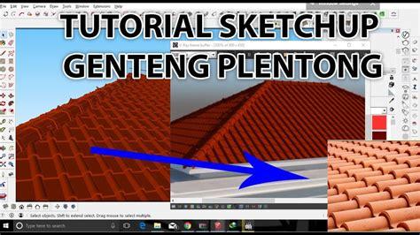 Live Tutorial Membuat Genteng Plentong Sketchup