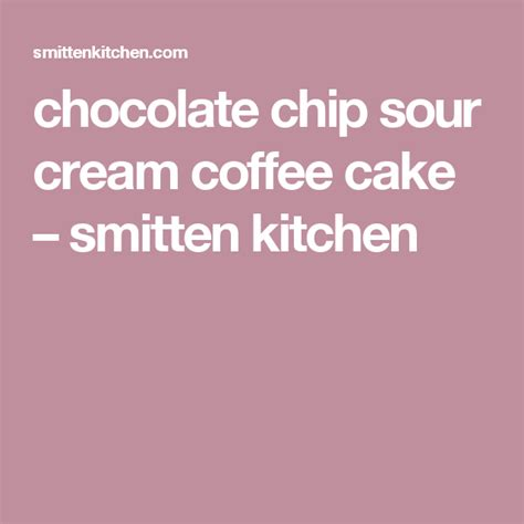 Smitten kitchen seems to be the most loved, least snarked about food blog here. chocolate chip sour cream coffee cake | Recipe | Coffee cake, Chocolate peanut butter cheesecake ...