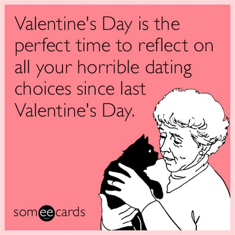 Valentines Day Ecards Meme - valentine s day is the perfect time to reflect on all your horrible dating choices since last