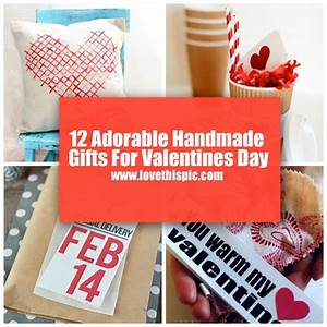 12 Adorable Handmade Gifts For Valentines Day