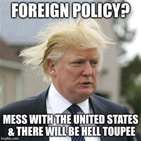 Donald Trump Hair Memes - the funniest donald trump memes from across the internet wow amazing