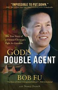 God's Double Agent: The True Story of a Chinese Christian ...