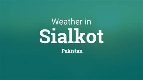 weather  sialkot pakistan
