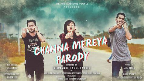Channa Mereya Parody