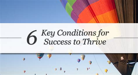 6 Key Conditions For Success To Thrive
