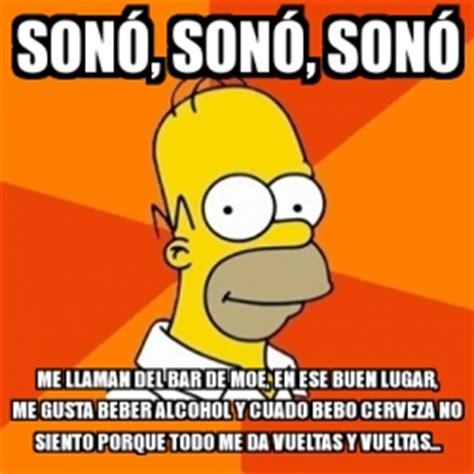Meme Homer - SONÓ, SONÓ, SONÓ me llaman del bar de Moe, en ...