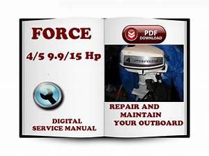 Force Outboard 4  U0026 5 Hp 9 9  U0026 15 Hp Service Repair Manual