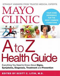 Mayo Clinic A To Z Health Guide  Everything You Need To
