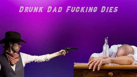 Dad Fucking Dies Youtube
