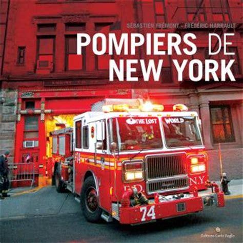 pompiers de new york reli 233 s 233 bastien fr 233 mont fr 233 d 233 ric