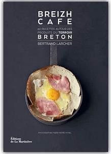 Restaurant Japonais Cancale : breizh caf 60 recettes autour des produits du terroir breton photographie culinaire ~ Melissatoandfro.com Idées de Décoration