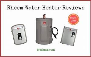 8 Rheem Water Heater Reviews  Plus 1 To Avoid  2020 Buyers